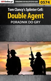 Tom Clancy s Splinter Cell: Double Agent - poradnik do gry - ebook/pdf