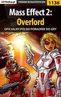 Mass Effect 2: Overlord -  poradnik do gry - ebook/pdf