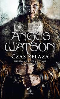 Czas żelaza. Tom  1 - ebook/epub