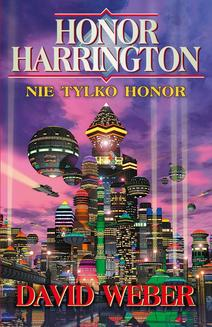 Honor Harrington. Nie tylko Honor - ebook/epub