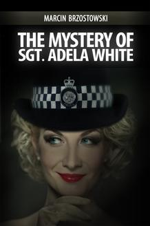 The Mystery of Sgt Adela White - ebook/epub