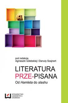 "Literatura prze-pisana. Od ""Hamleta"" do slashu - ebook/pdf"
