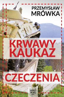 Krwawy Kaukaz: Czeczenia - ebook/epub