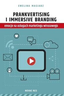 Prankvertising i immersive branding - emocje na usługach marketingu wirusowego - ebook/epub