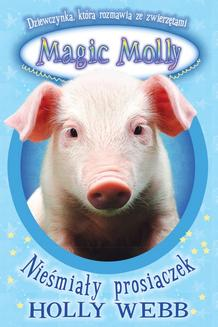 Magic Molly. Nieśmiały prosiaczek - ebook/epub