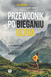Trening do ultramaratonu od 50 kilometrów do 100 mil, a nawet dalej - ebook/epub