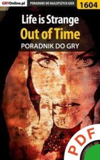 Life is Strange. Out of Time. Poradnik do gry  - ebook/pdf