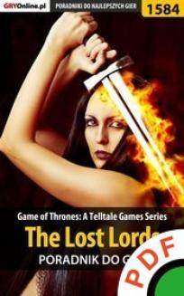 Game of Thrones: A Telltale Games Series. The Lost Lords. Poradnik do gry  - ebook/pdf