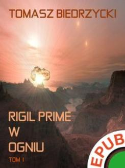 Rigil Prime w ogniu. Tom 1  - ebook/epub
