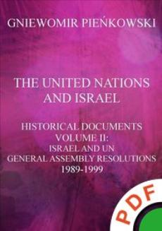 The United Nations and Israel. Historical Documents. Volume II: Israel and UN General Assembly Resolutions 1989-1999  - ebook/pdf