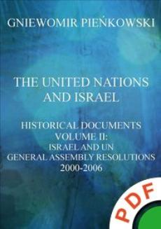The United Nations and Israel. Historical Documents. Volume II: Israel and UN General Assembly Resolutions 2000-2006  - ebook/pdf