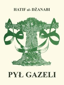 Pył gazeli. Wiersze arabskie - ebook/epub