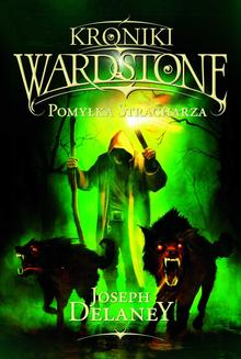 Kroniki Wardstone 5. Pomyłka Stracharza - ebook/epub