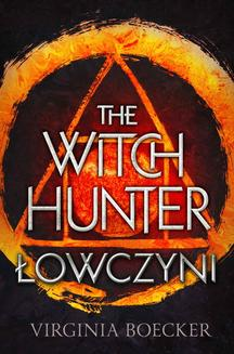 The Witch Hunter. Łowczyni - ebook/epub