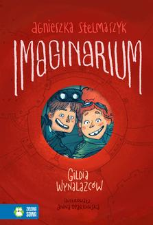 Imaginarium. Tom 1. Gildia Wynalazców  - ebook/epub