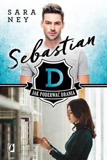 Jak podrewać drania. Tom 1. Sebastian - ebook/epub