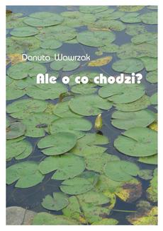 Ale o co chodzi? - ebook/epub