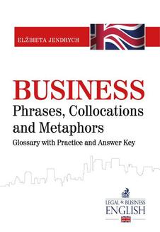 Business Phrases, Collocations and Metaphors. Glossary with Practice and Answer Key - ebook/pdf