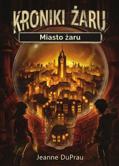 Kroniki Żaru tom 1: Miasto żaru - ebook/epub