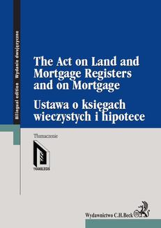 Ustawa o księgach wieczystych i hipotece. The Act on Land and Mortgage Registers and on Mortgage - ebook/pdf