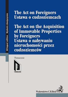 Ustawa o cudzoziemcach. Ustawa o nabywaniu nieruchomości przez cudzoziemców. The Act on Foreigners. The Act on the Acquisition of Immovable Properties by Foreigners - ebook/pdf