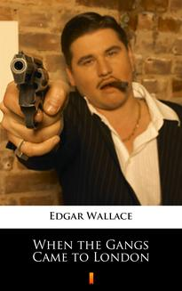 When the Gangs Came to London - ebook/epub