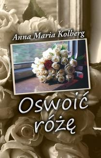 Oswoić różę - ebook/epub