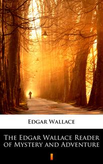 The Edgar Wallace Reader of Mystery and Adventure - ebook/epub