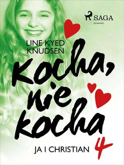 Kocha, nie kocha 4 - Ja i Christian - ebook/epub