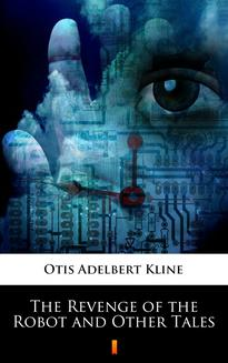 The Revenge of the Robot and Other Tales - ebook/epub