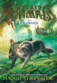 Spirit Animals. Tom II. Polowanie - ebook/epub