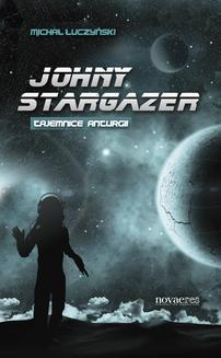 Johny Stargazer. Tajemnice Anturgii - ebook/epub