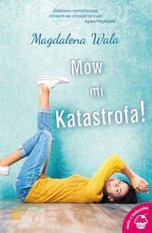 Mów mi Katastrofa! - ebook/epub