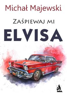 Zaśpiewaj mi Elvisa - ebook/epub