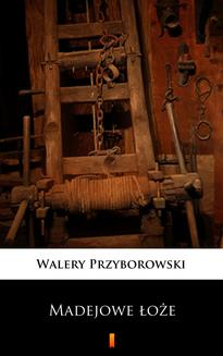 Madejowe łoże - ebook/epub
