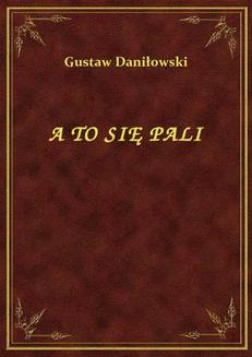 A To Się Pali - ebook/epub