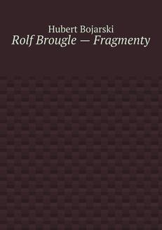 Rolf Brougle — Fragmenty - ebook/epub