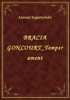 Bracia Goncourt Temperament - ebook/epub