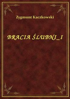 Bracia Ślubni I - ebook/epub