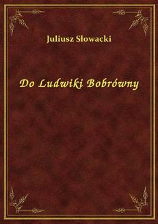 Do Ludwiki Bobrówny - ebook/epub
