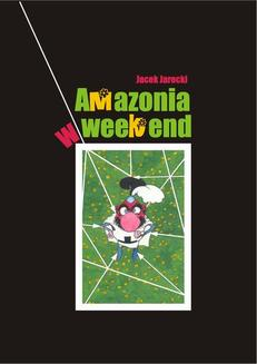Amazonia w weekend - ebook/epub