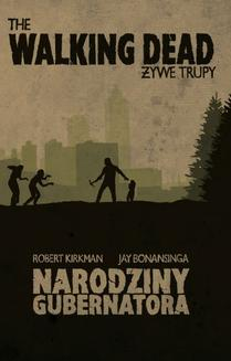 The Walking Dead. Żywe Trupy. Narodziny Gubernatora - ebook/epub