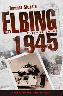 Elbing 1945. Pierwyj gorod. Tom 2 - ebook/epub