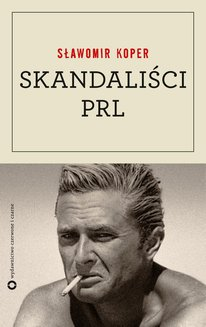 Skandaliści PRL - ebook/epub