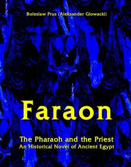Faraon - The Pharaoh and the Priest. An Historical Novel of Ancient Egypt - ebook/epub