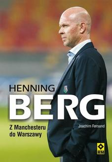 Henning Berg. Z Manchesteru do Warszawy - ebook/epub