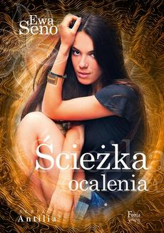 Antilia Tom 3: Ścieżka ocalenia - ebook/epub