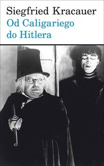 Od Caligariego do Hitlera. Z psychologii filmu niemieckiego - ebook/epub