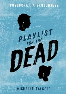 Playlist for the Dead. Posłuchaj, a zrozumiesz - ebook/epub