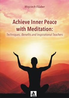 Achieve Inner Peace with Meditation: Techniques, Benefits and Inspirational Teachers - ebook/epub
